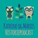 katrine og maries historiepodcast